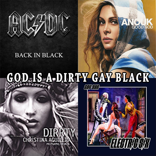 God Is A Dirty Gay Black