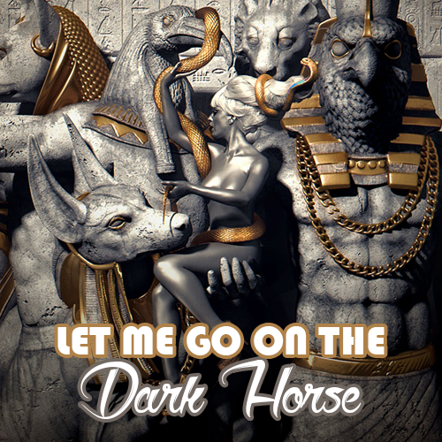 Let Me Go On The Dark Horse