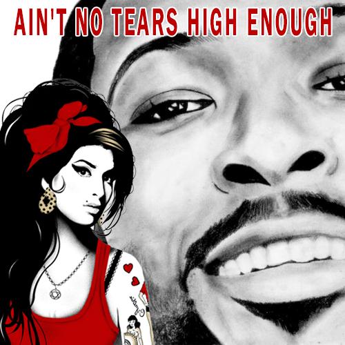 Ain't No Tears High Enough