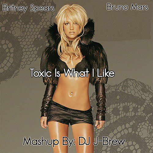 Toxic Is What I Like